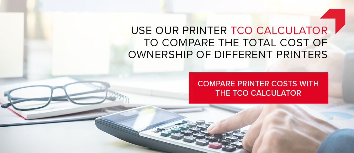 Use our printer TCO calculator to compare the total cost of ownership of different devices